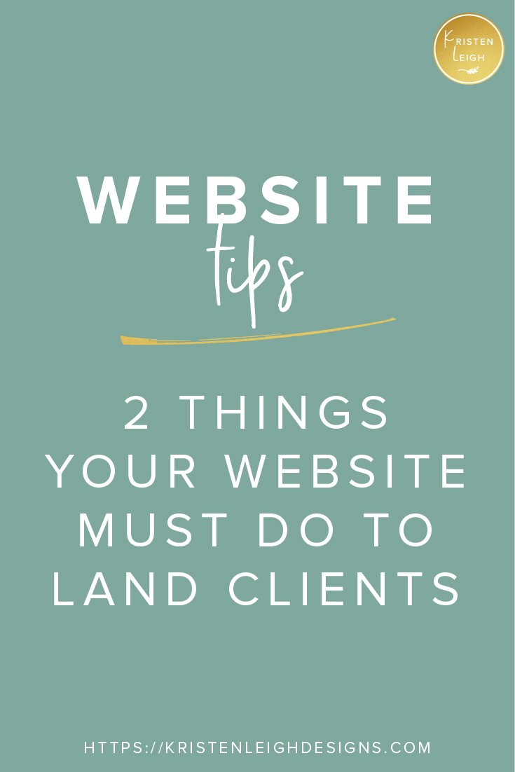 Kristen Leigh | WordPress Web Design Studio | 2 Things Every Page on Your Website Must Do to Land Clients