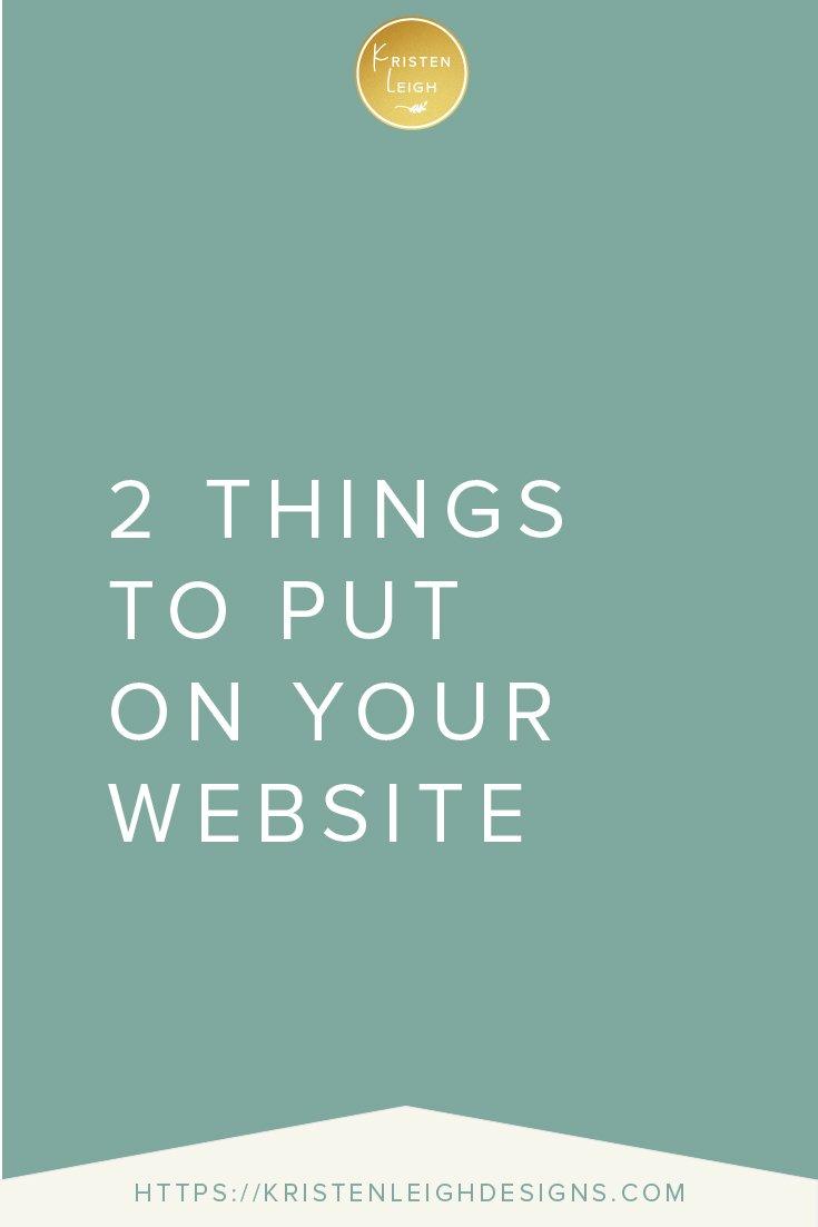 Kristen Leigh | WordPress Web Design Studio | 2 Things to Put On Your Website