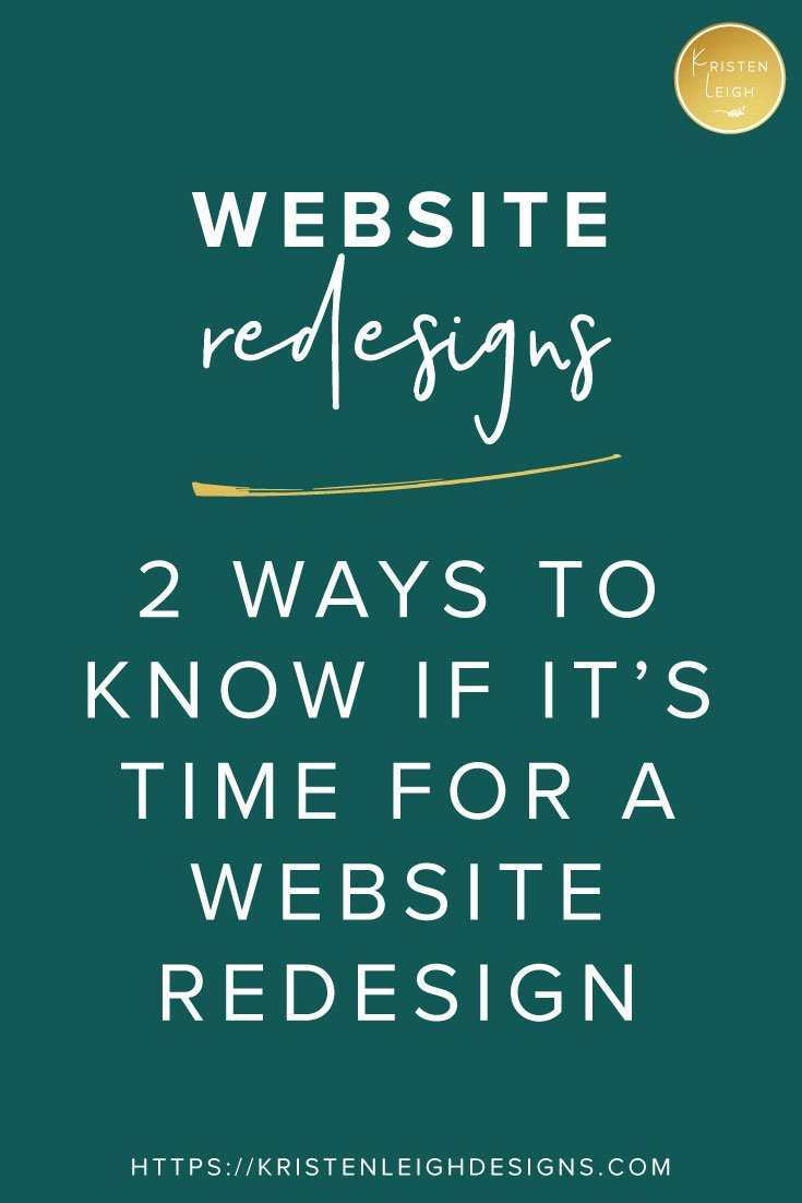Kristen Leigh | Web Design Studio |  2 Ways to Know if It's Time for a Website Redesign