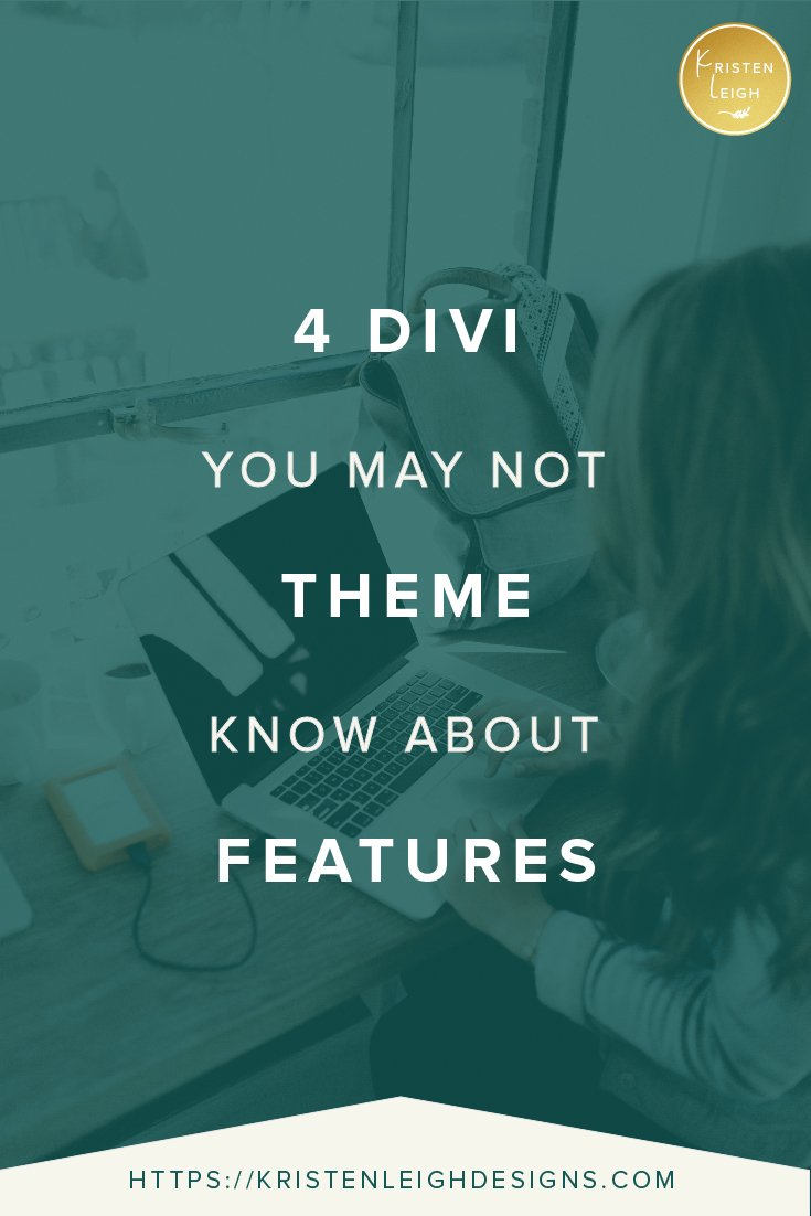 Kristen Leigh | WordPress Web Design Studio | 4 Divi Theme Features You May Not Know About