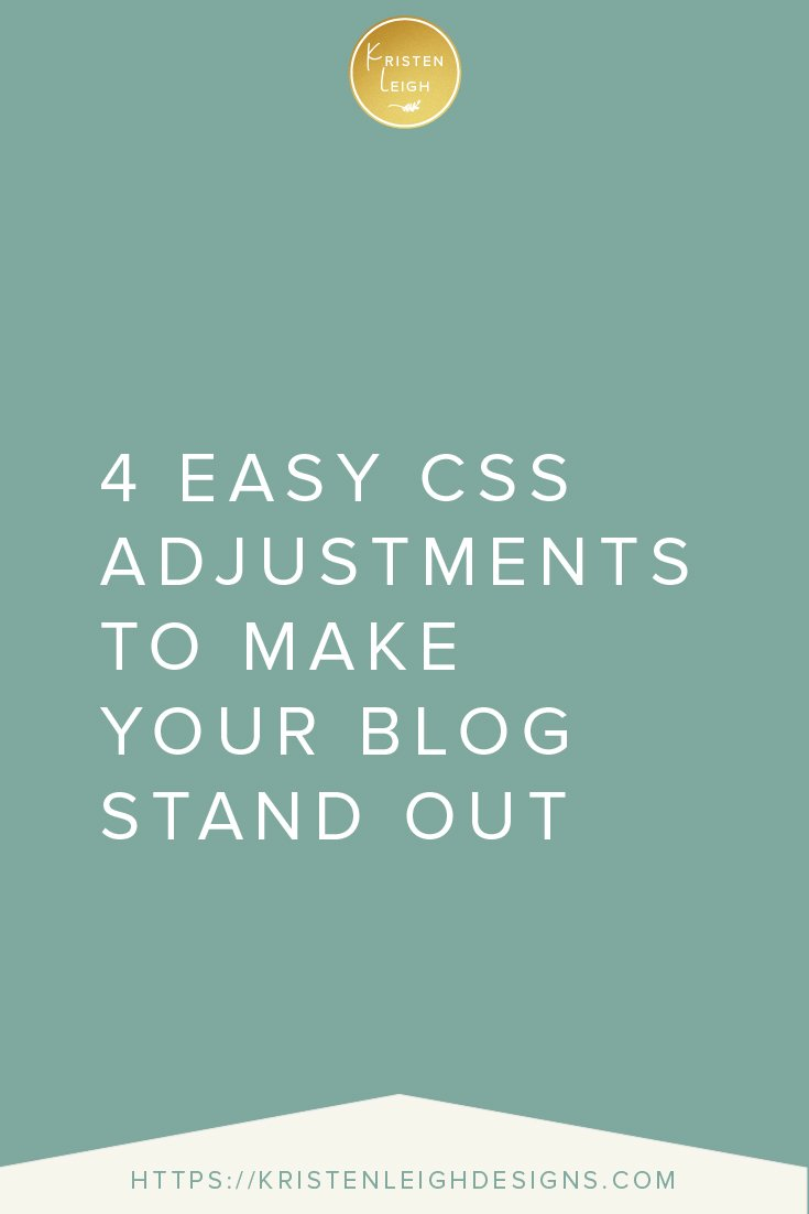 Kristen Leigh | WordPress Web Design Studio | 4 Easy CSS Adjustments to Make Your Blog Stand Out