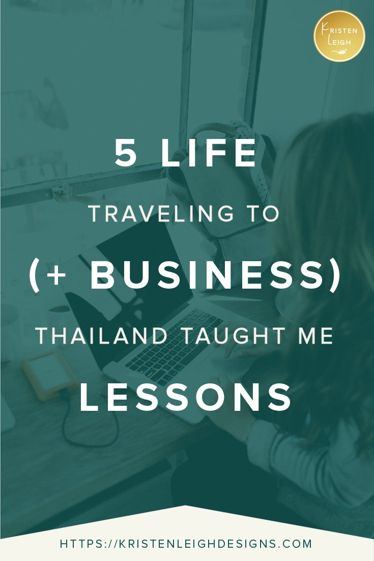 Kristen Leigh | WordPress Web Design Studio | 5 Life (and Business) Lessons Traveling to Thailand Taught Me