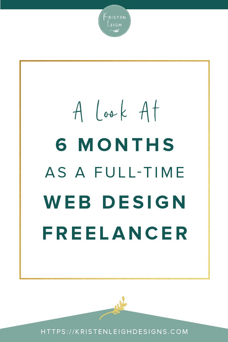 Kristen Leigh | WordPress Web Design Studio | A Look at 6 Months as a Full-Time Web Design Freelancer