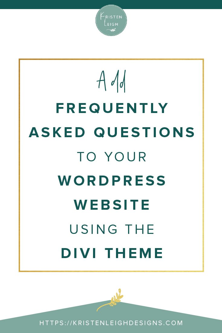 Kristen Leigh | WordPress Web Design Studio | Add Frequently Asked Questions to Your WordPress Website Using the Divi Theme
