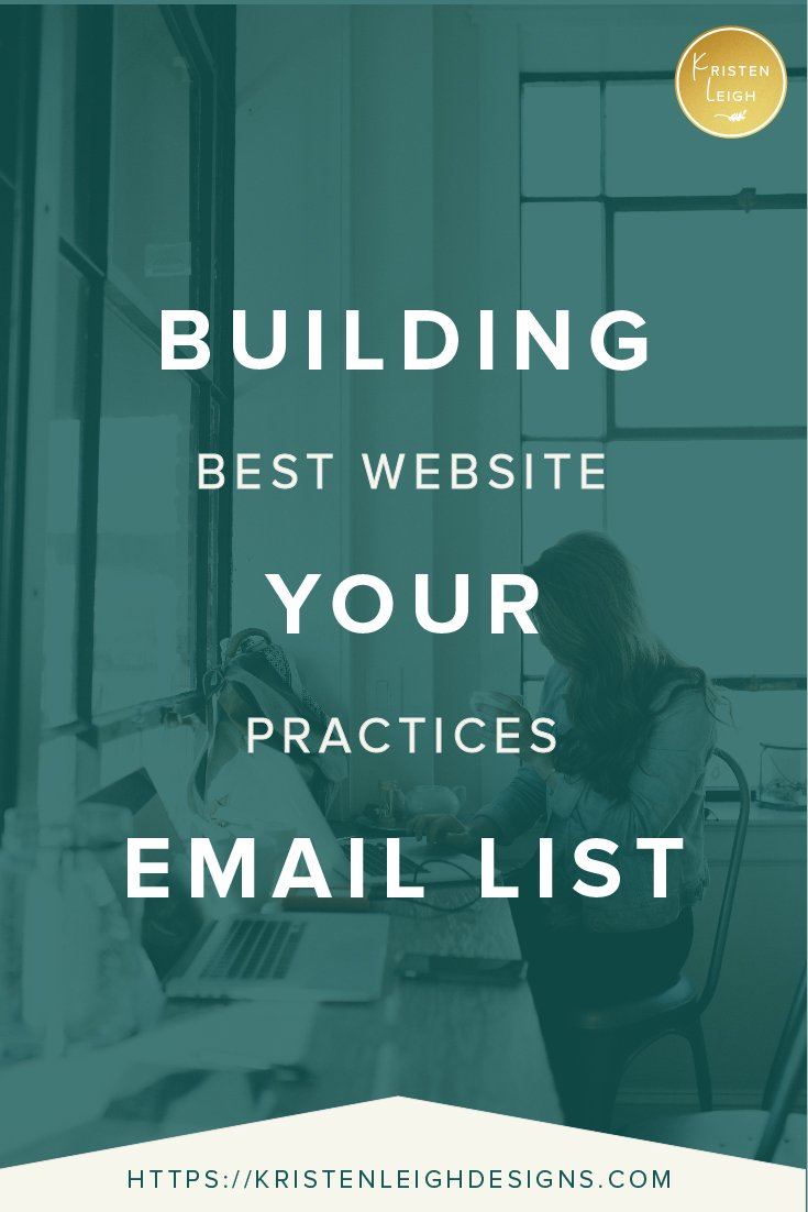 Kristen Leigh | WordPress Web Design Studio | Building Your Email List | Best Website Practices