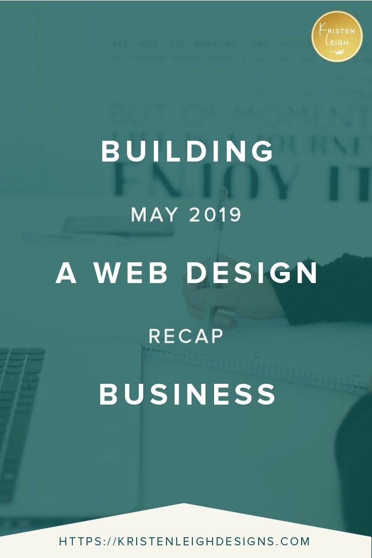Kristen Leigh | WordPress Web Design Studio | Building a Web Design Business May 2019 Recap