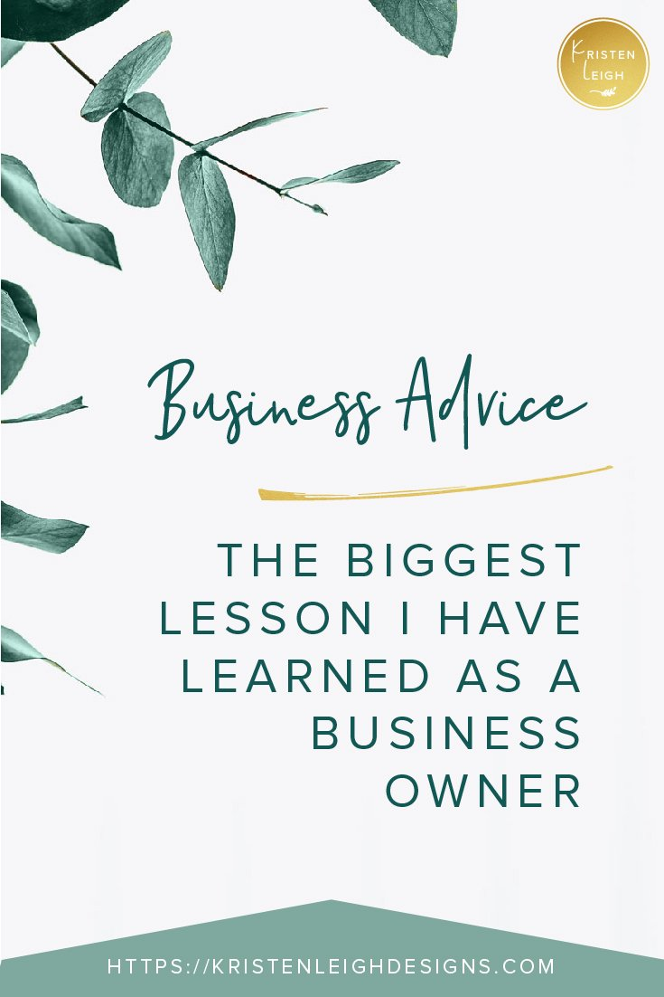 Kristen Leigh | WordPress Web Design Studio | Business Advice | The Biggest Lesson I Have Learned as a Business Owner