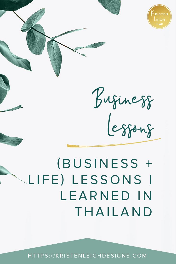 Kristen Leigh | WordPress Web Design Studio | Business Lessons Business and Life Lessons I Learned in Thailand