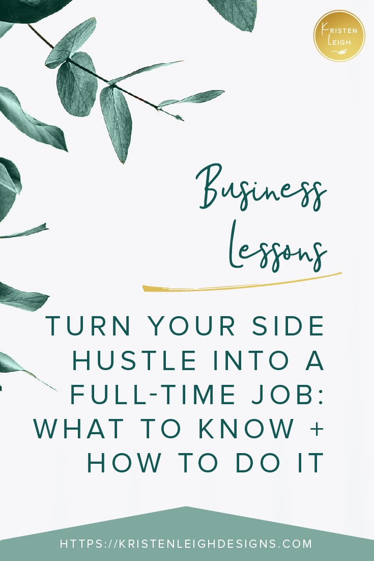 Kristen Leigh | WordPress Web Design Studio | Business Lessons Turn Your Side Hustle Into a Full-Time Job What to Know and How to Do It