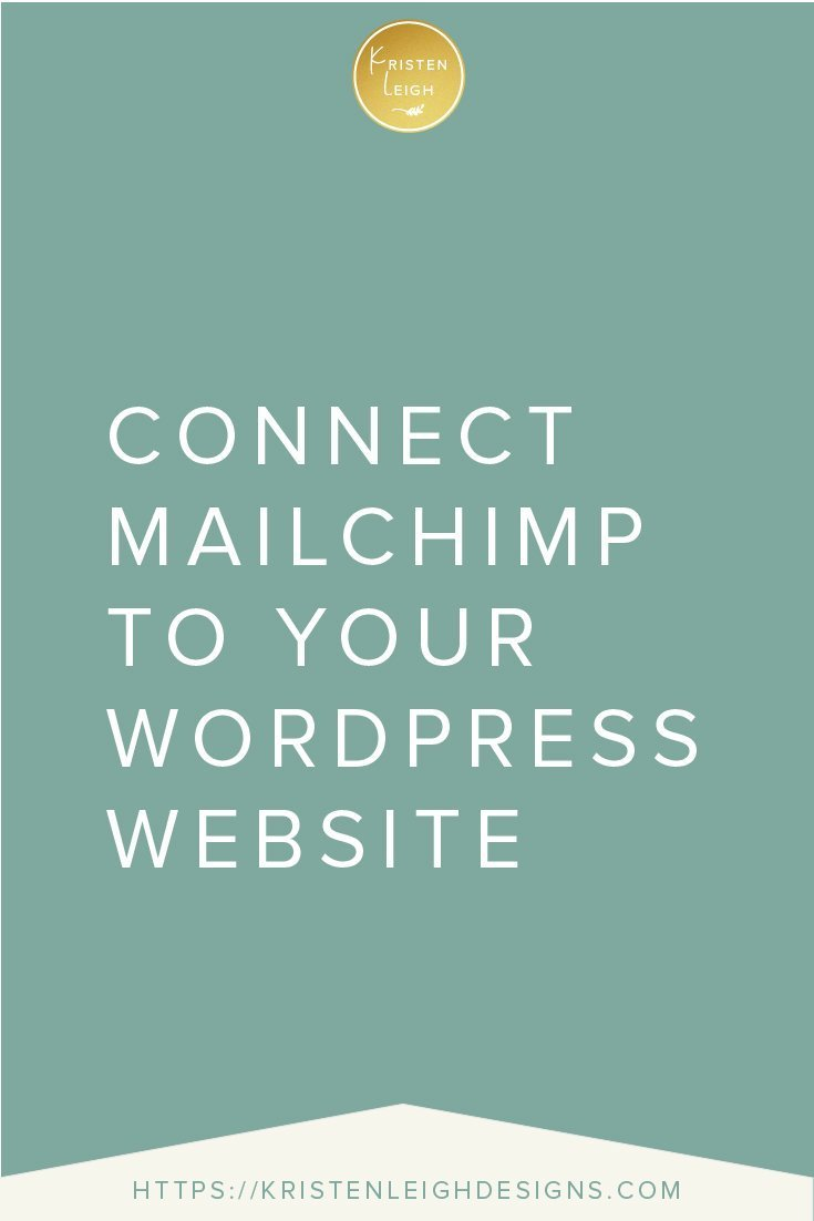 Kristen Leigh | WordPress Web Design Studio | Connect Mailchimp to Your WordPress Website