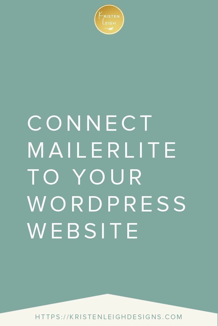 Kristen Leigh | WordPress Web Design Studio | Connect MailerLite to Your WordPress Website