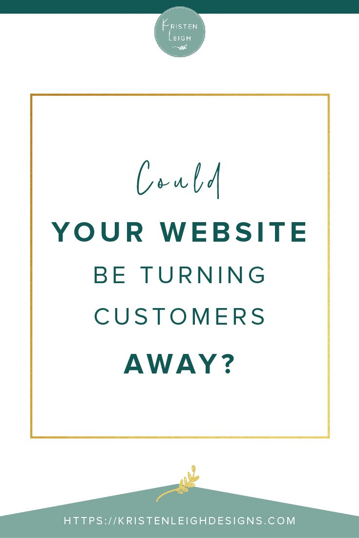 Kristen Leigh | WordPress Web Design Studio | Could Your Website Be Turning Customers Away
