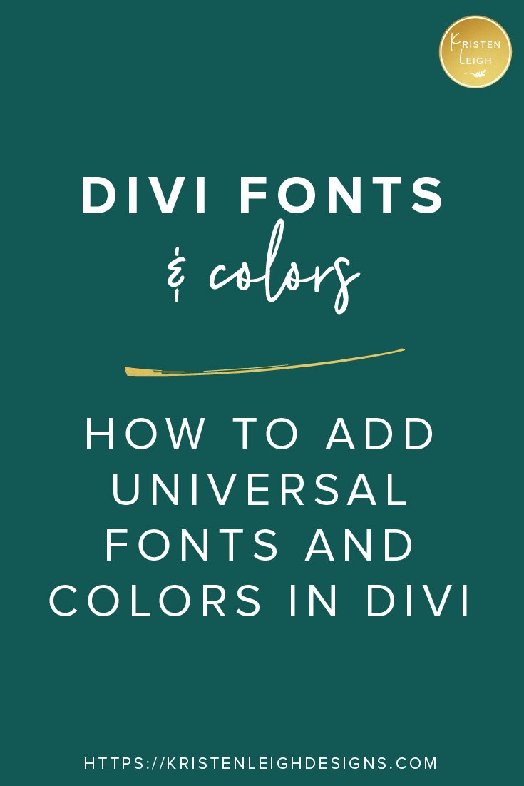Kristen Leigh | Web Design Studio | January 2019 Monthly Review of My Web Design Studio | How to Add Universal Fonts and Colors in Divi
