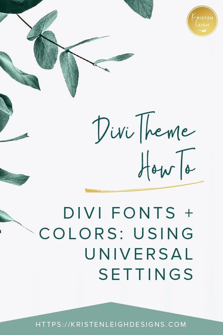 Kristen Leigh | WordPress Web Design Studio | Divi Theme How To Divi Fonts and Colors Using Universal Settings