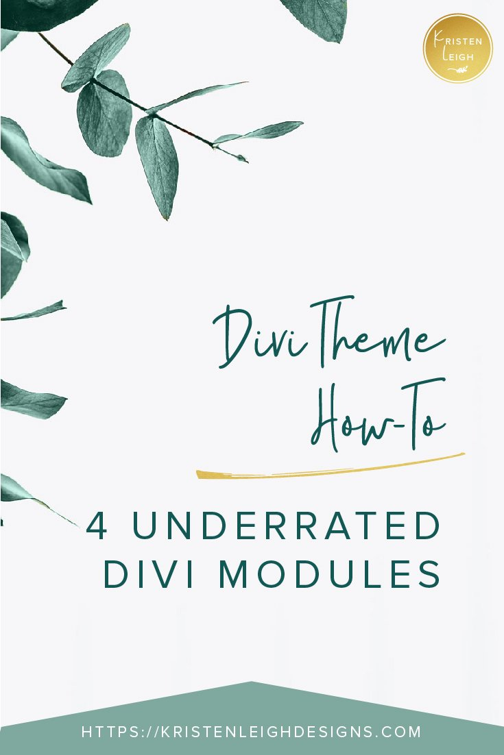 Kristen Leigh | WordPress Web Design Studio | 4 Underrated Divi Modules