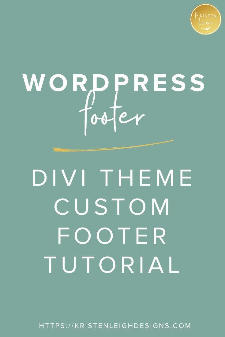 Kristen Leigh | WordPress Web Design Studio | Website Redesign for SoulQuest Designs | WordPress Footer | Divi Theme Custom Footer Tutorial