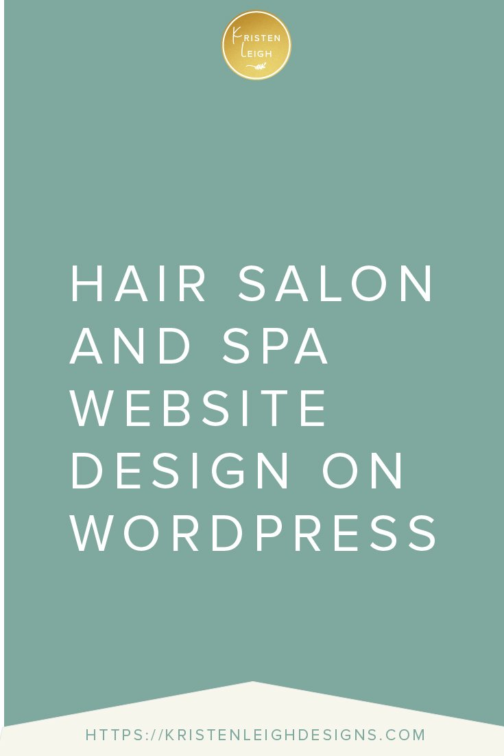 Kristen Leigh | WordPress Web Design Studio | Hair Salon and Spa Website Design on WordPress