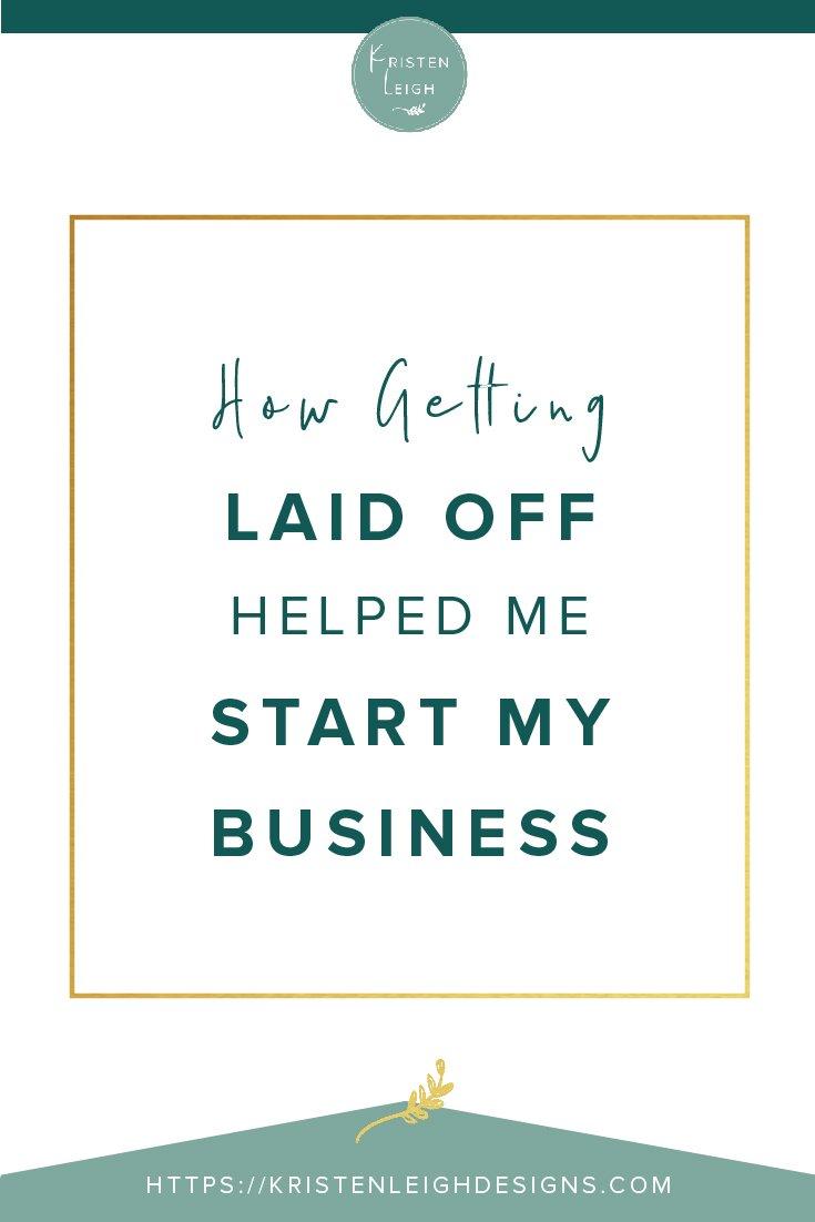 Kristen Leigh | WordPress Web Design Studio | How Getting Laid Off Helped Me Start My Business