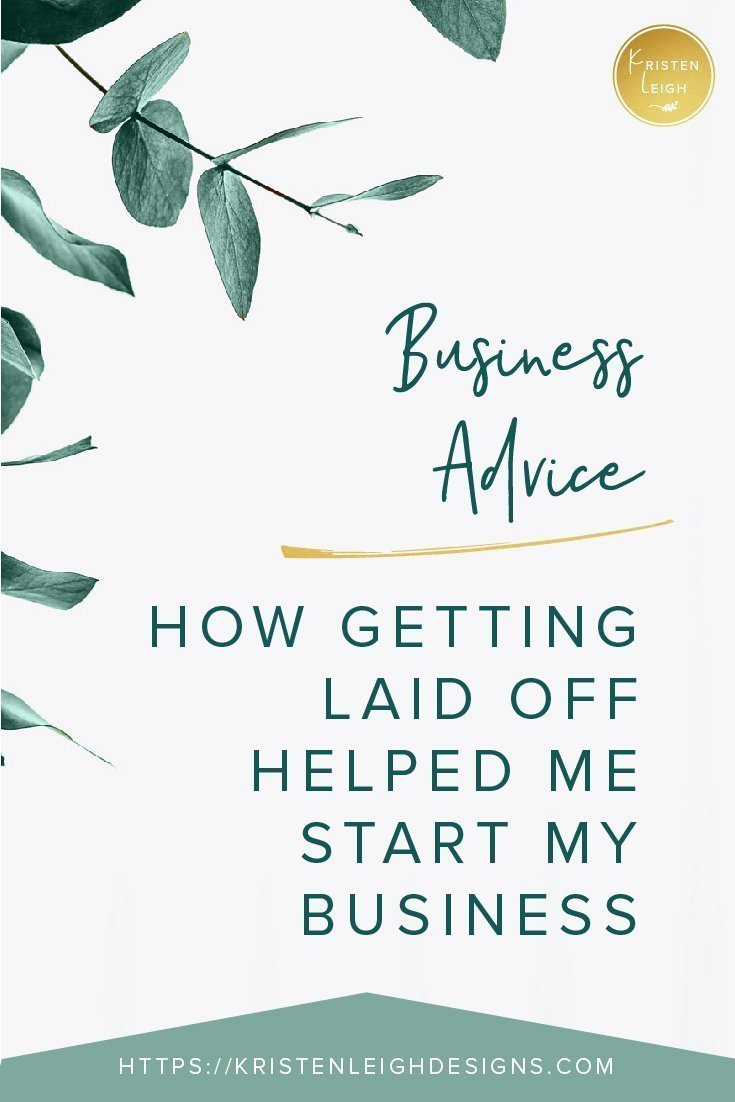 Kristen Leigh | WordPress Web Design Studio | How Getting Laid Off from Corporate Helped Me Start My Own Business