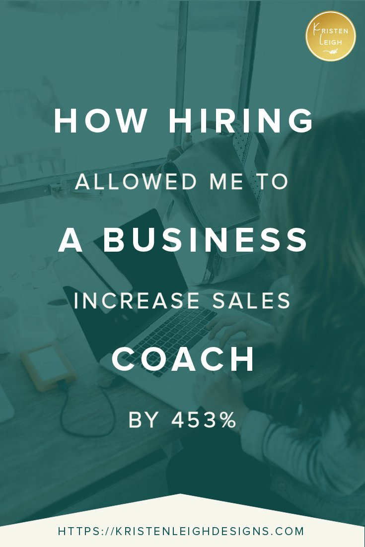 Kristen Leigh | WordPress Web Design Studio | How Hiring a Business Coach Allowed Me to Increase Sales by 453%