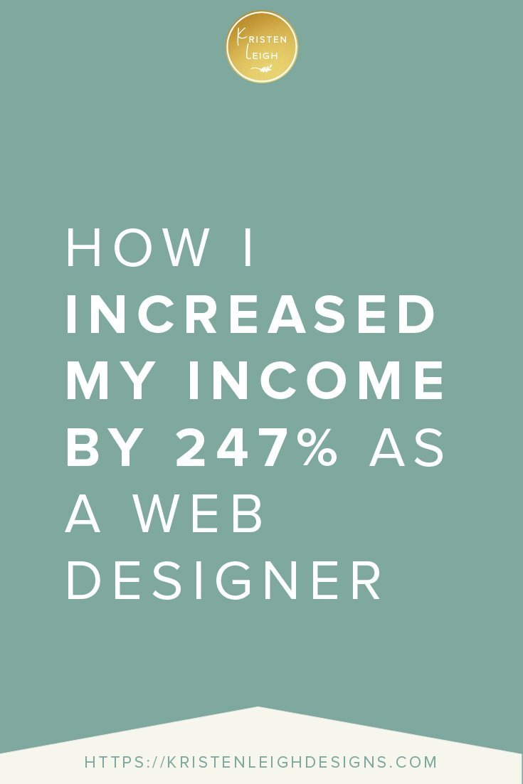 Kristen Leigh | WordPress Web Design Studio | How I Increased My Income by 247% as a Web Designer
