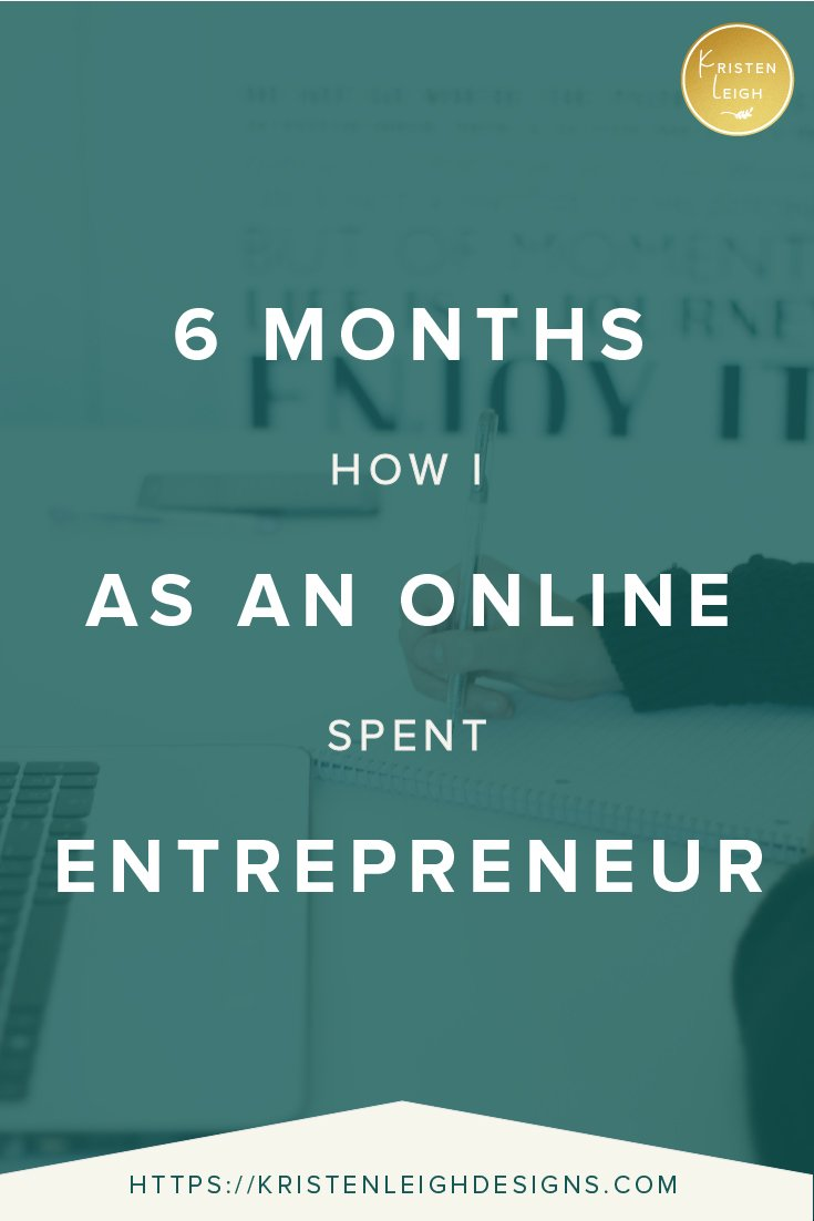 Kristen Leigh | WordPress Web Design Studio | How I Spent 6 Months as an Online Entrepreneur