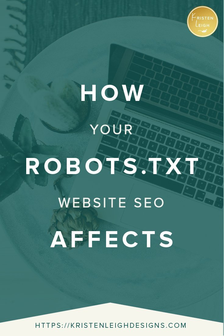 Kristen Leigh | WordPress Web Design Studio | How Robots.Txt Affects Your Website SEO