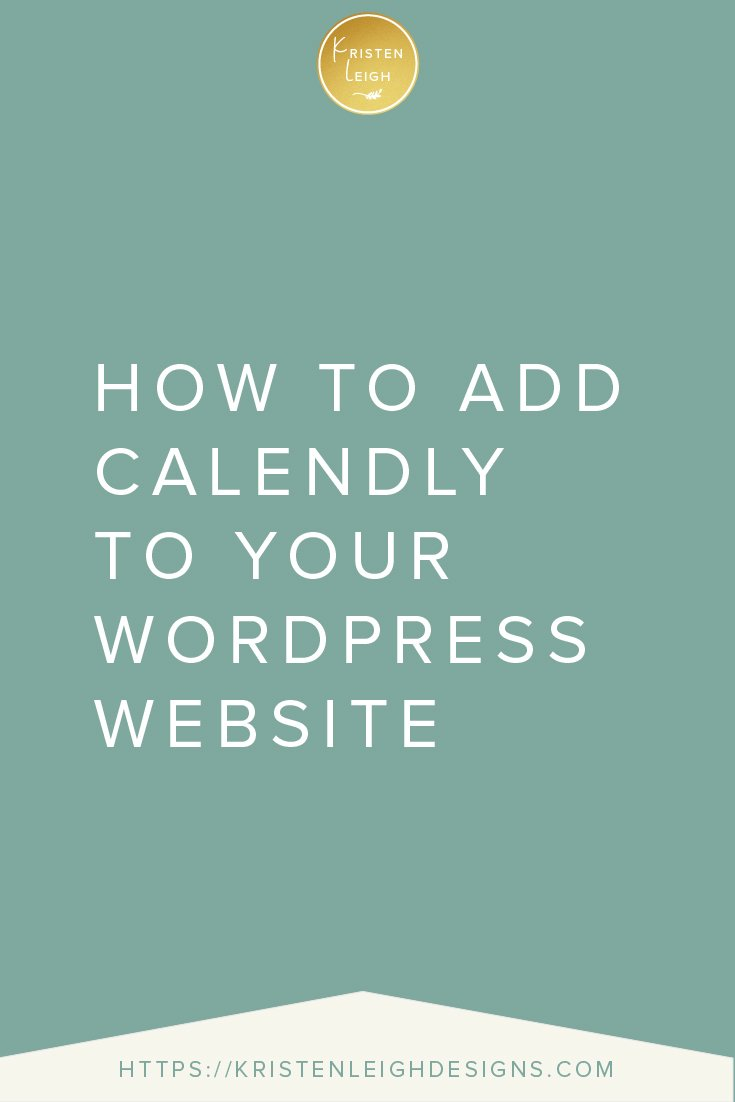 Kristen Leigh | WordPress Web Design Studio | How to Add Calendly to Your WordPress Website