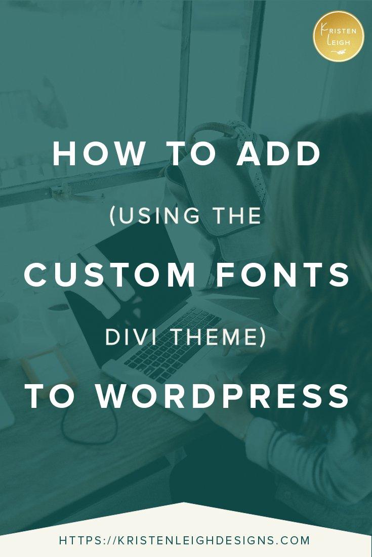 Kristen Leigh | WordPress Web Design Studio | How to Add Custom Fonts to WordPress (Using the Divi Theme)