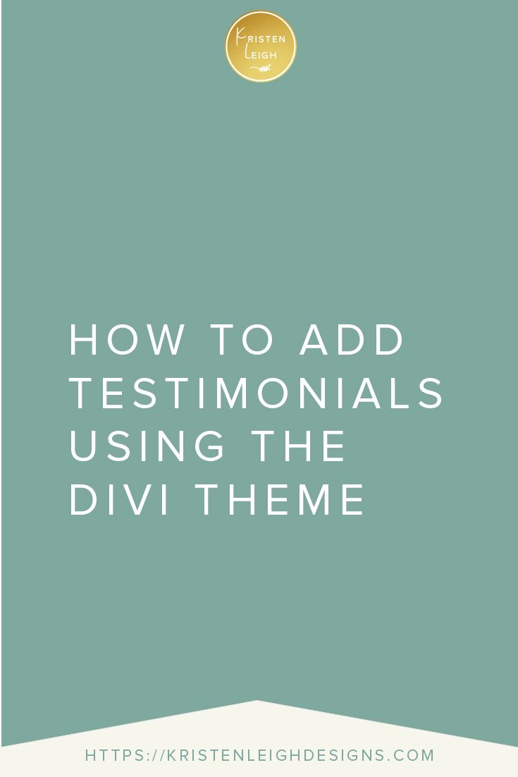Kristen Leigh | WordPress Web Design Studio | How to Add Testimonials Using the Divi Theme