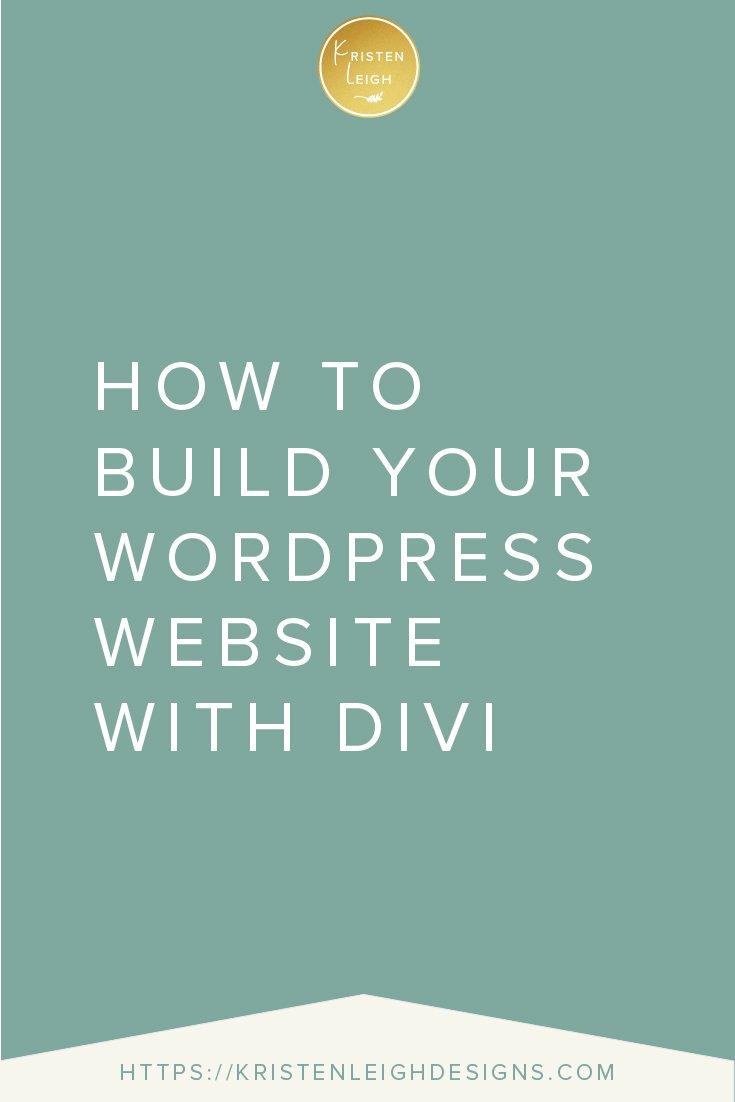 Kristen Leigh | WordPress Web Design Studio | How to Build Your WordPress Website With Divi