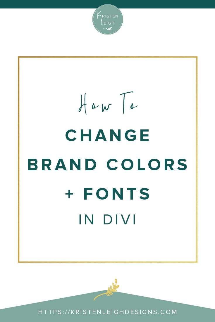 Kristen Leigh | WordPress Web Design Studio | How to Change Brand Colors and Fonts in Divi