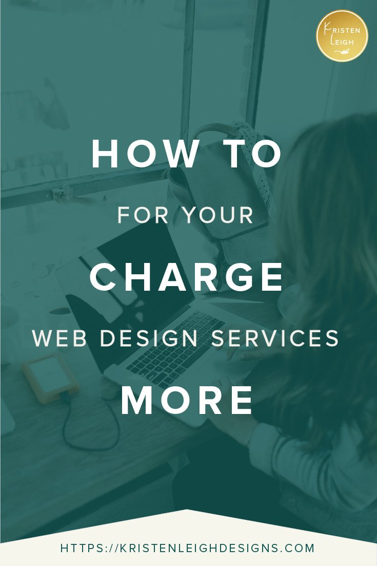 Kristen Leigh | WordPress Web Design Studio | How to Charge More for Your Web Design Services
