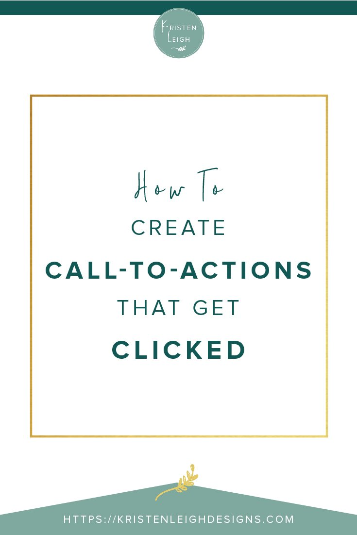 Kristen Leigh | WordPress Web Design Studio | How to Create Call-to-Actions that Get Clicked