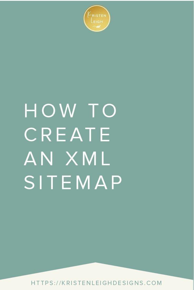 Kristen Leigh | WordPress Web Design Studio | How to Create an XML Sitemap