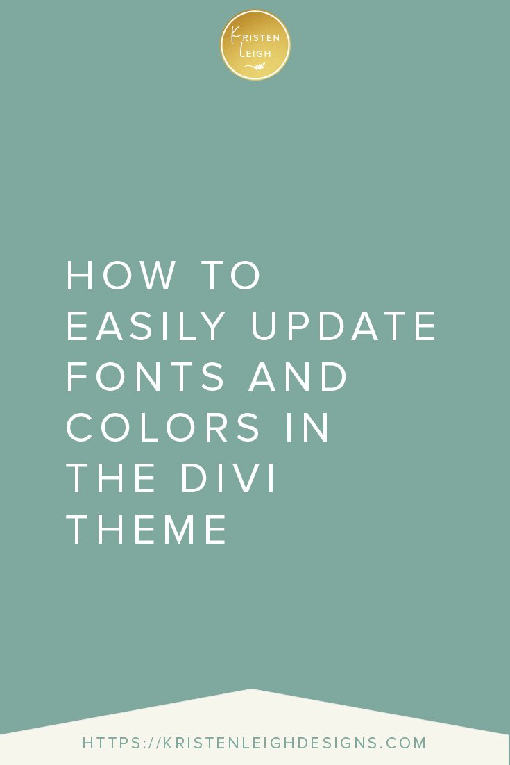 Kristen Leigh | WordPress Web Design Studio | How to Easily Update Fonts and Colors in the Divi Theme