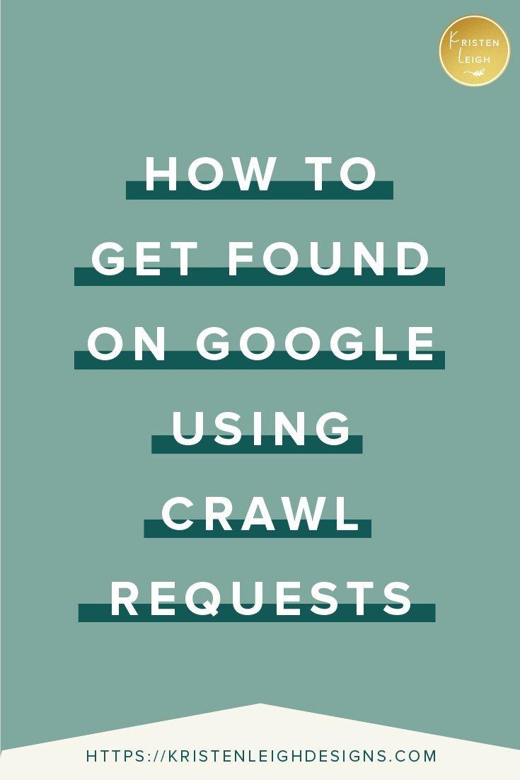 Kristen Leigh | WordPress Web Design Studio | How to Get Found on Google Using Crawl Requests