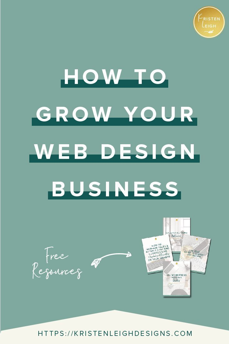 Kristen Leigh | WordPress Web Design Studio | How to Grow Your Web Design Business