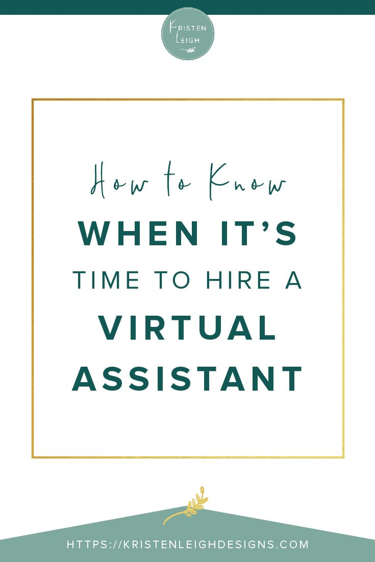 Kristen Leigh | WordPress Web Design Studio | How to Know When It's Time to Hire a Virtual Assistant