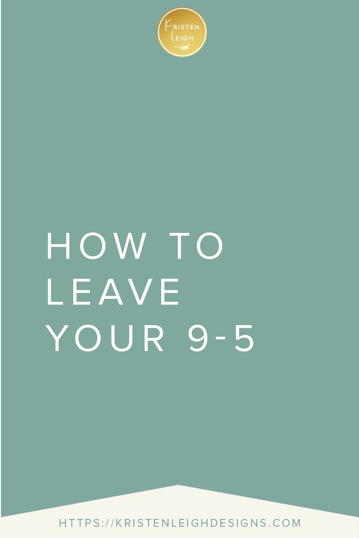 Kristen Leigh | WordPress Web Design Studio | How to Leave Your 9-5