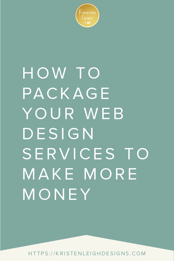 Kristen Leigh | WordPress Web Design Studio | How to Package Your Web Design Services to Make More Money