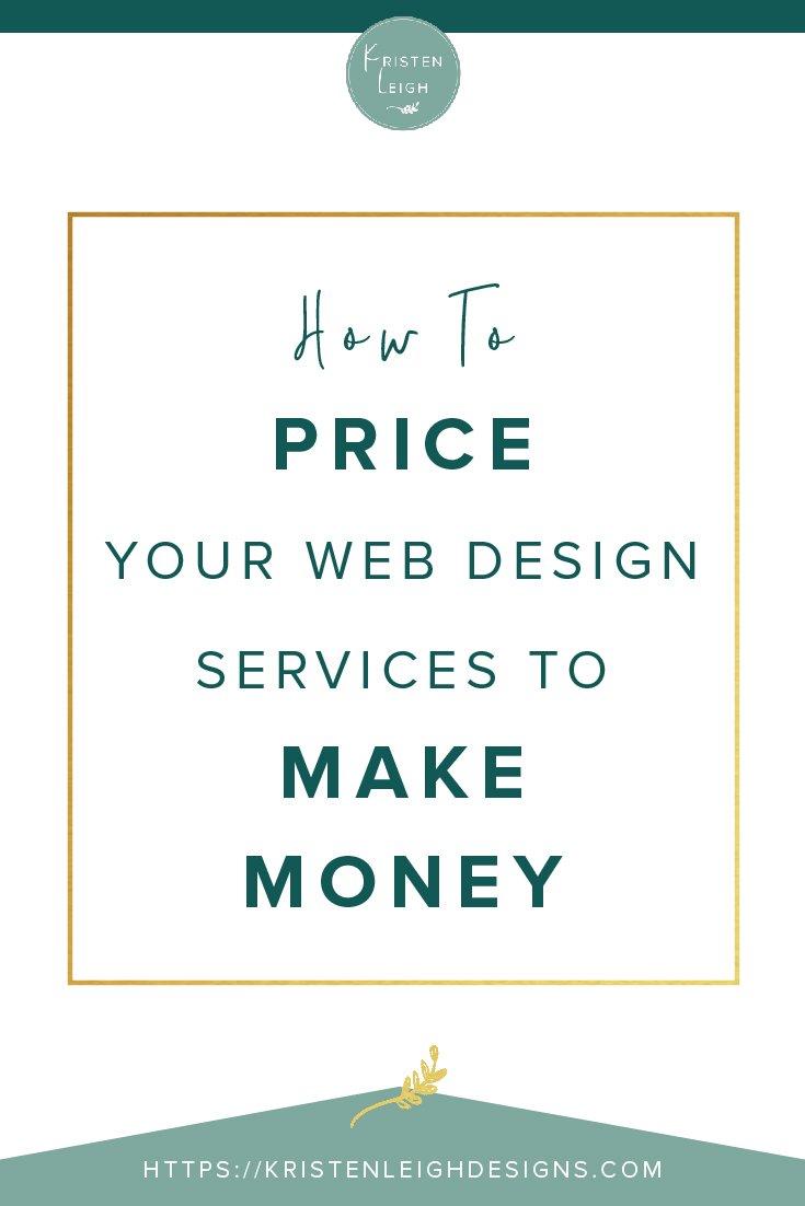 Kristen Leigh | WordPress Web Design Studio | How to Price Your Web Design Services to Make Money