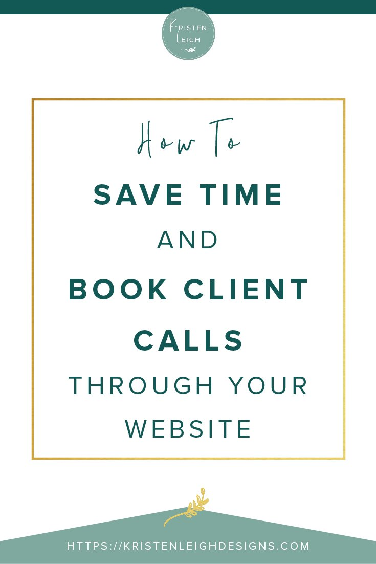 Kristen Leigh | WordPress Web Design Studio | How to Save Time and Book Client Calls Through Your Website