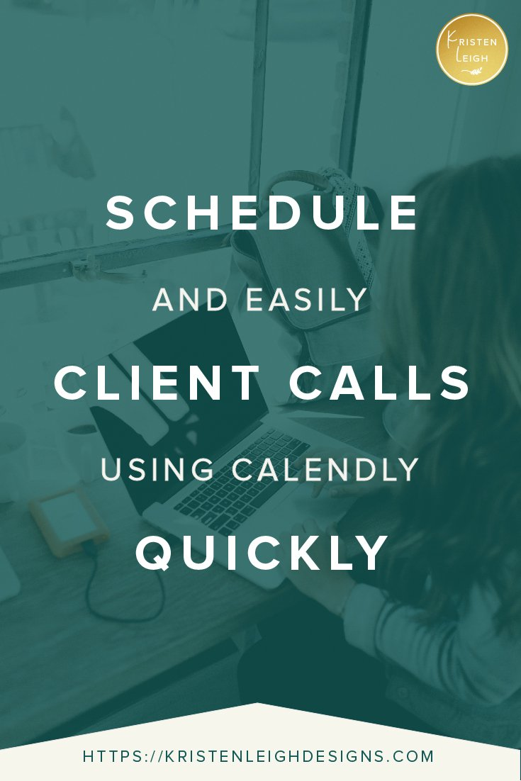 Kristen Leigh | WordPress Web Design Studio | How to Schedule Client Calls Quickly and Easily Using Calendly