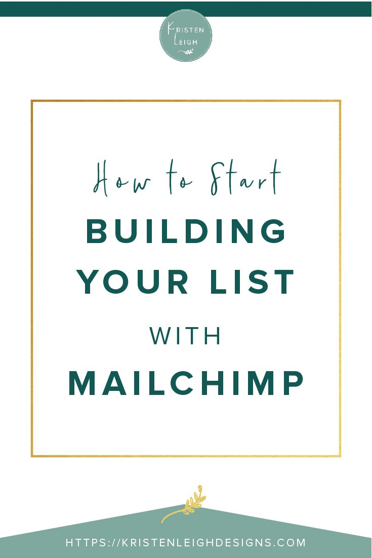 Kristen Leigh | WordPress Web Design Studio | How to Start Building Your List with Mailchimp