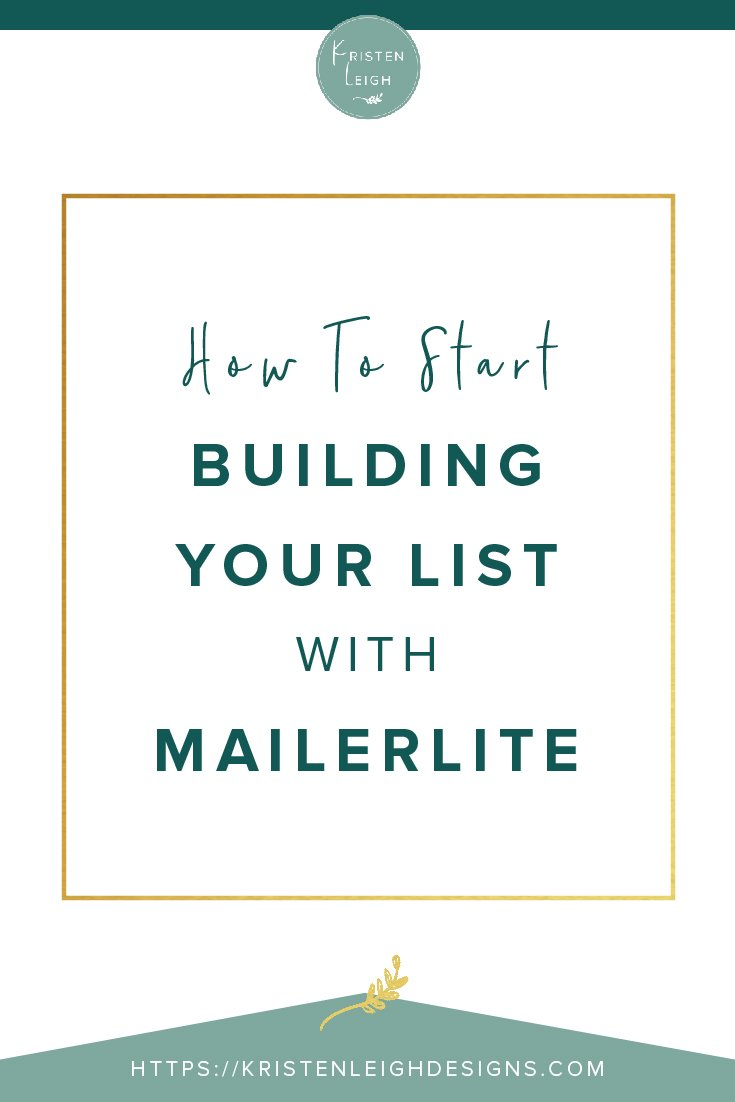 Kristen Leigh | WordPress Web Design Studio | How to Start Building Your List with MailerLite