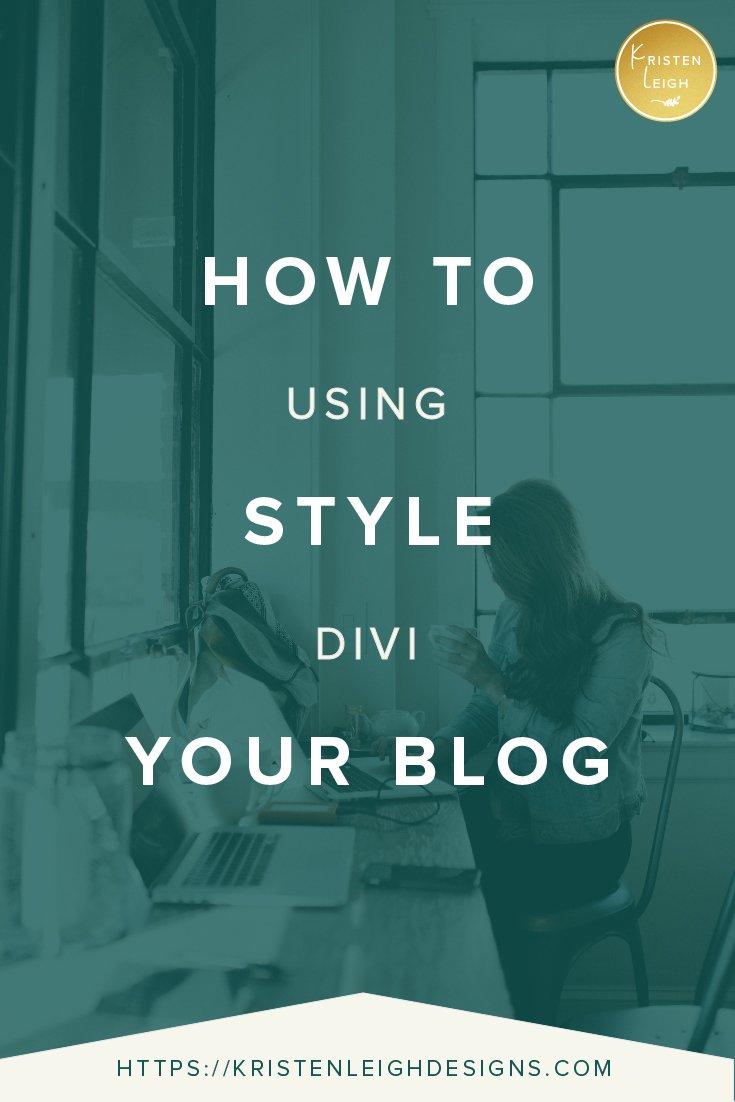 Kristen Leigh | WordPress Web Design Studio | How to Style Your Blog Using Divi