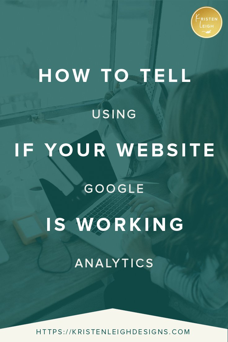 Kristen Leigh | WordPress Web Design Studio | How to Tell if Your Website is Working Using Google Analytics