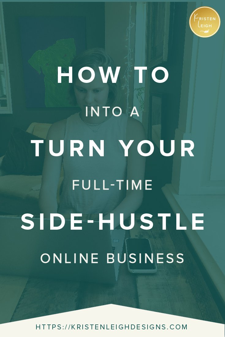Kristen Leigh | WordPress Web Design Studio | How to Turn Your Side-Hustle into a Full-Time Online Business