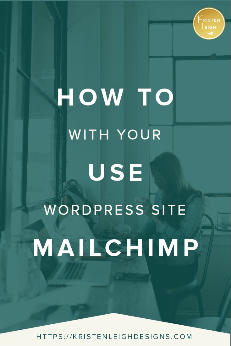 Kristen Leigh | WordPress Web Design Studio | How to Use Mailchimp with Your WordPresss Site